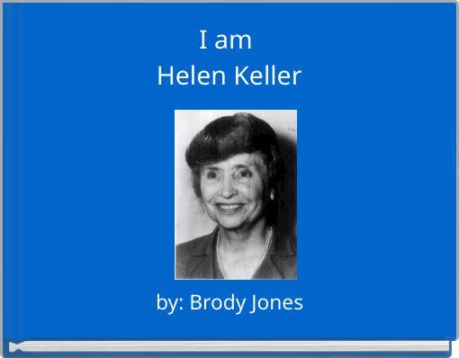I am Helen Keller