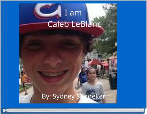 I am Caleb LeBlanc