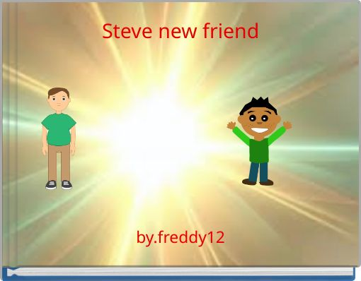 Steve new friend