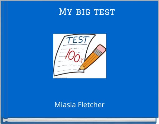 My big test