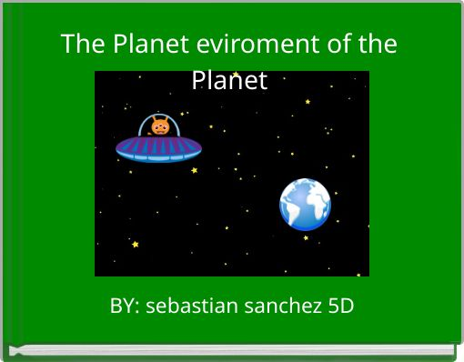 The Planet eviroment of the Planet