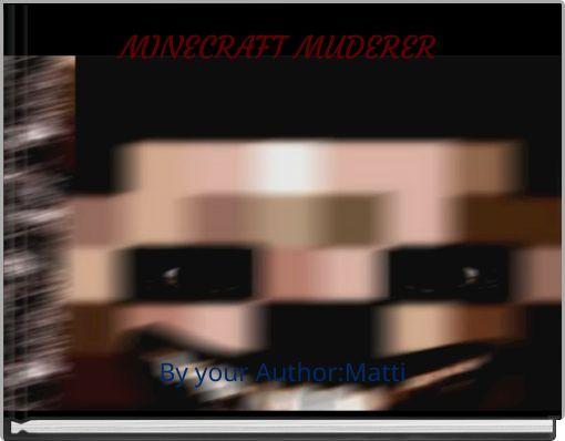 MINECRAFT MUDERER