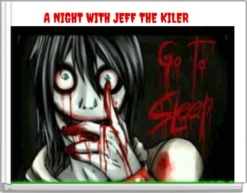 A NIGHT WITH JEFF THE KILER