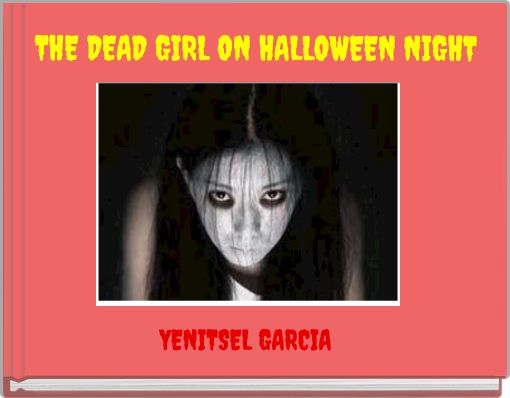 THE DEAD GIRL ON HALLOWEEN NIGHT