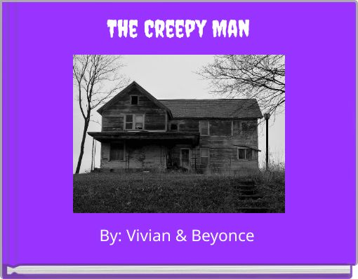 The Creepy Man
