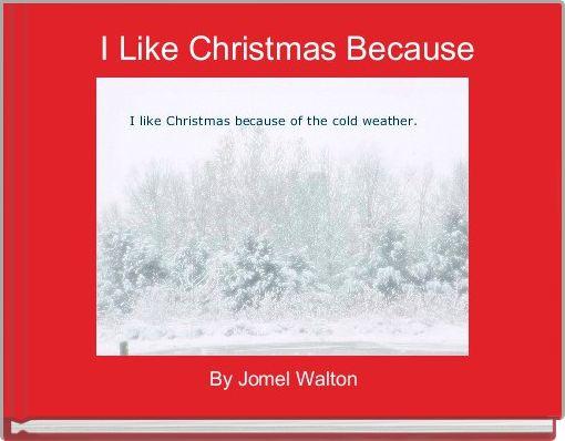 I Like Christmas Because
