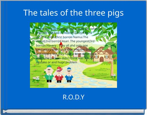 The tales of the three pigs