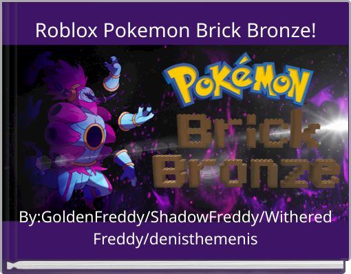 Roblox Pokemon Brick Bronze!