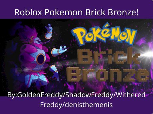 Roblox pokemon brick bronze movie