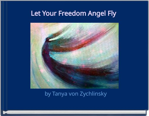 Let Your Freedom Angel Fly