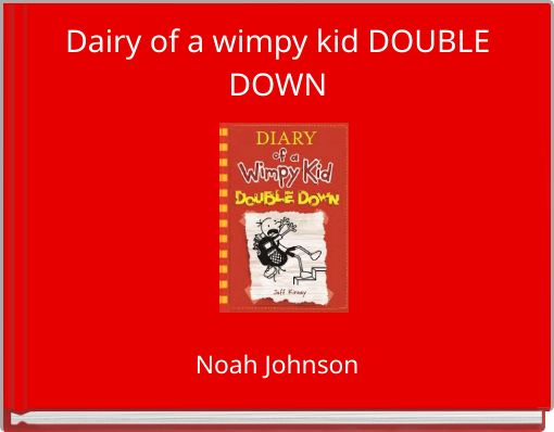 Dairy of a wimpy kid DOUBLE DOWN