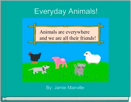 Everyday Animals!