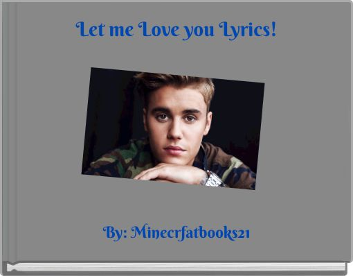 Let me Love you Lyrics!