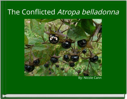 The Conflicted Atropa belladonna