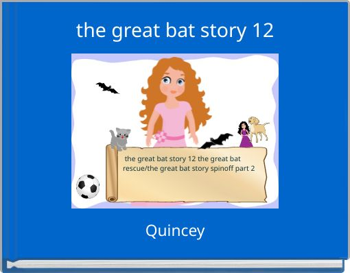 the great bat story 12