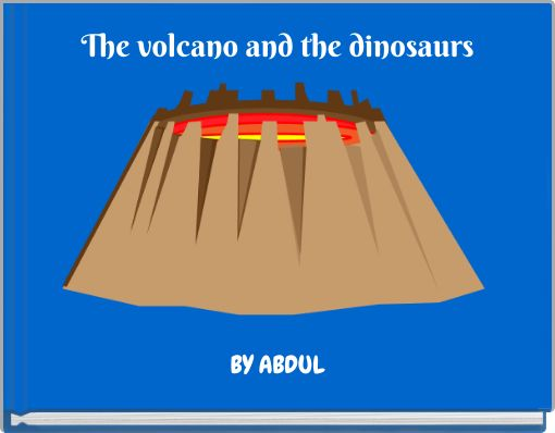 The volcano and the dinosaurs