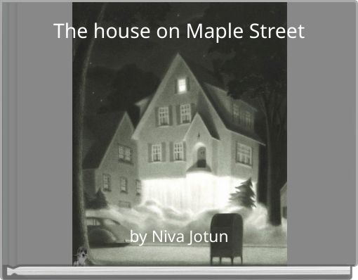 The house on Maple Street