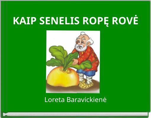 KAIP SENELIS ROPĘ ROVĖ