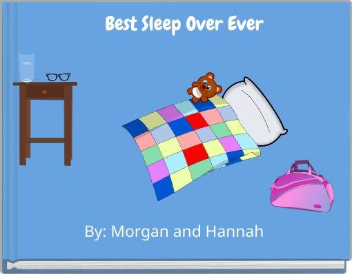 Best Sleep Over Ever