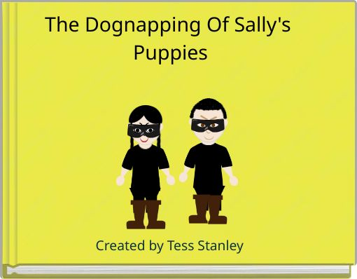 The Dognapping Of Sally's Puppies