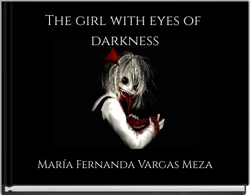 The girl with eyes of darkness