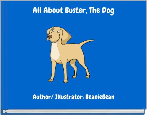 All About Buster, The Dog