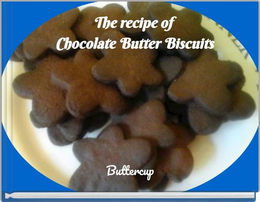 The recipe of Chocolate Butter Biscuits