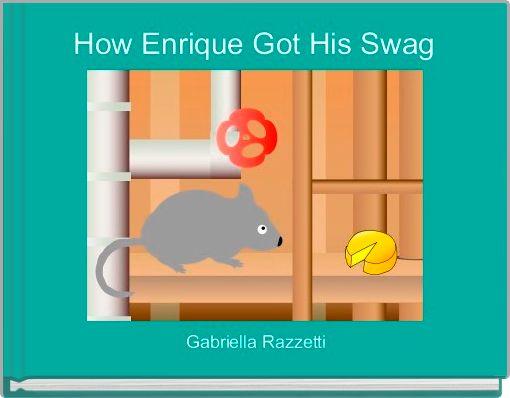 How Enrique Got His Swag