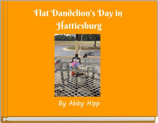 Flat Dandelion's Day in Hattiesburg