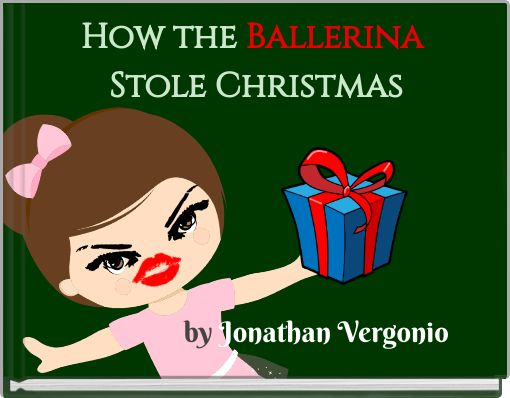 How the Ballerina Stole Christmas