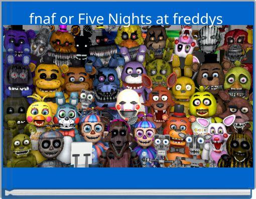 fnaf or Five Nights at freddys