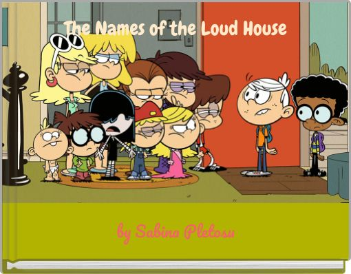 The Names of the Loud House