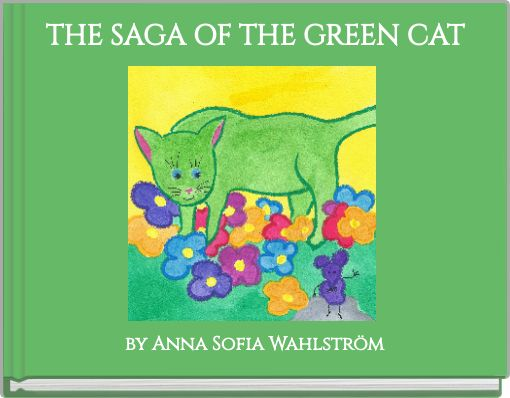 THE SAGA OF THE GREEN CAT