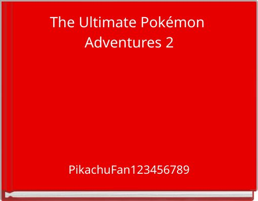 The Ultimate Pokémon Adventures 2