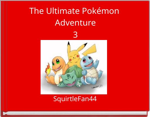 The Ultimate Pokémon Adventure3