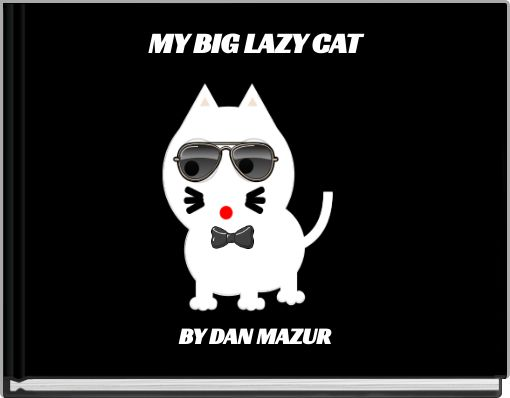 MY BIG LAZY CAT