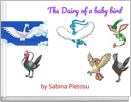 The Dairy of a baby bird