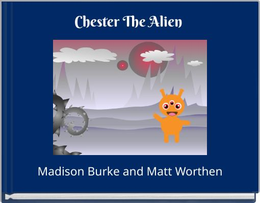 Chester The Alien