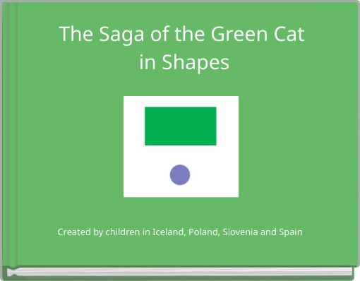 The Saga of the Green Cat in Shapes