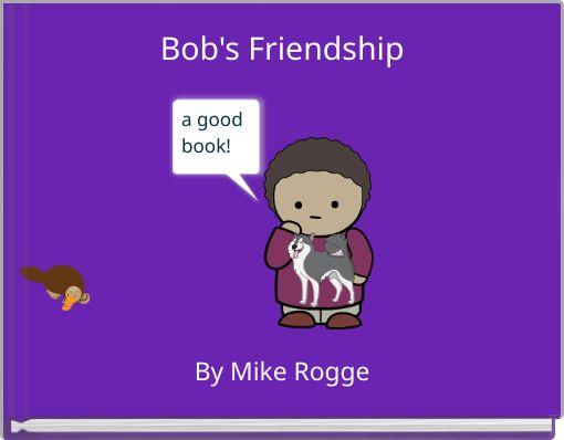 Bob's Friendship