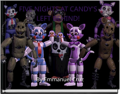 FIVE NIGHTS AT CANDY'SLEFT BEHIND!