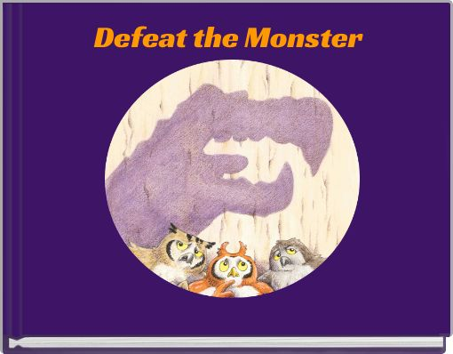 Defeat the Monster