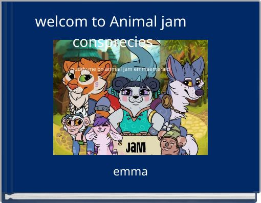welcom to Animal jam consprecies
