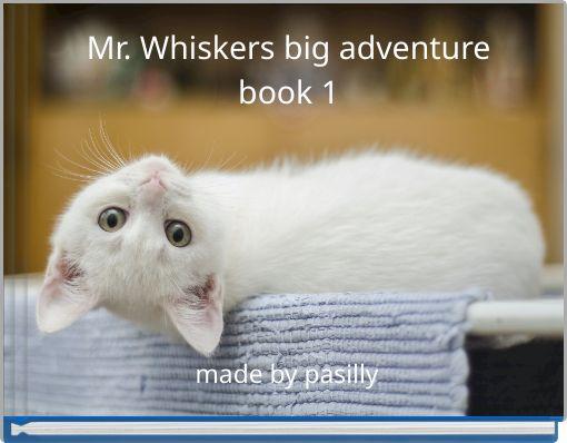 Mr.  Whiskers big adventurebook 1