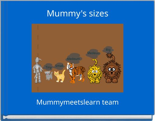 Mummy's sizes