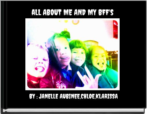 aLL ABOUT ME AND MY BFF's