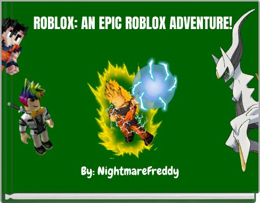 ROBLOX: AN EPIC ROBLOX ADVENTURE!