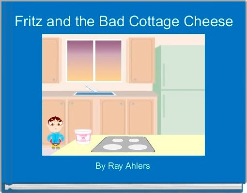 Fritz and the Bad Cottage Cheese