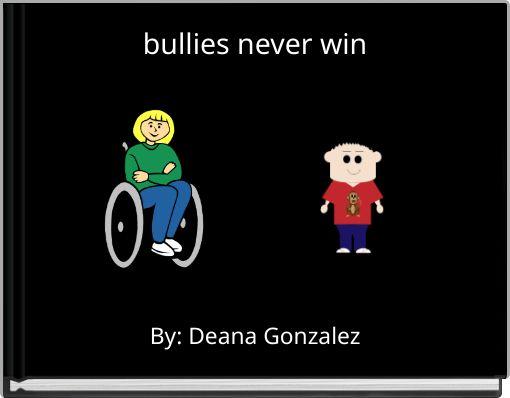 bullies never win
