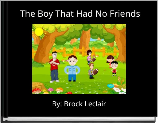 The Boy That Had No Friends